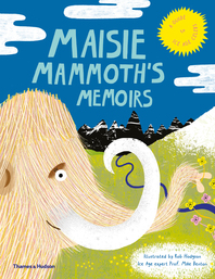 Maisie Mammoth's Memoirs: A guide to Ice age celebs Cover