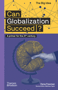 Can Globalization Succeed?: A Primer for the 21st Century Cover