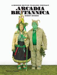 Arcadia Britannica: A Modern British Folklore Portrait Cover