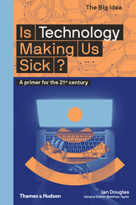 Is Technology Making Us Sick?: A Primer for the 21st Century Cover
