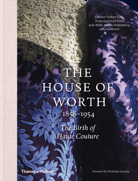 The House of Worth: The Birth of Haute Couture Cover