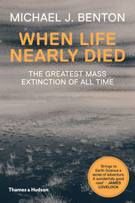 When Life Nearly Died: The Greatest Mass Extinction of All Time Cover