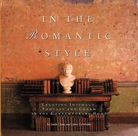 In the Romantic Style: Creating Intimacy, Fantasy and Charm in the Contemporary Home Cover