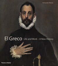 El Greco: Life and Work-A New History Cover