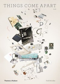 Things Come Apart: A Teardown Manual for Modern Living Cover