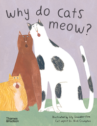 Why do Cats Meow?: Curious Questions About Your Favorite Pets Cover