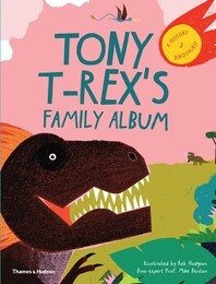 Tony T-Rex's Family Album: A history of Dinosaurs Cover