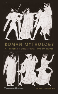 Roman Mythology: A Traveler's Guide from Troy to Tivoli Cover