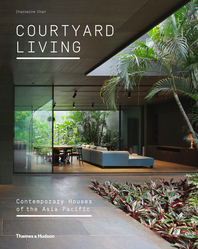 Courtyard Living: Contemporary Houses of the Asia-Pacific Cover
