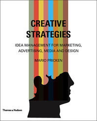 Creative Strategies: Idea Management for Marketing, Advertising, Media and Design Cover