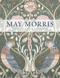 May Morris: Arts & Crafts Designer Cover
