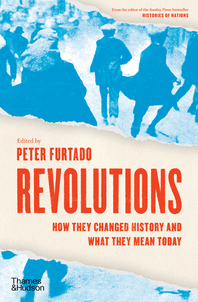 Revolutions: How They Changed History and What They Mean Today Cover