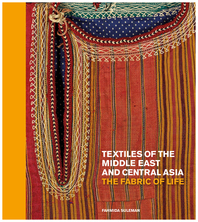 Textiles of the Middle East and Central Asia: The Fabric of Life Cover
