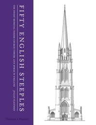 Fifty English Steeples: The Finest Medieval Parish Church Towers and Spires in England Cover