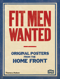 Fit Men Wanted: Original Posters from the Home Front Cover