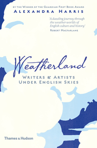 Weatherland: Writers & Artists Under English Skies Cover