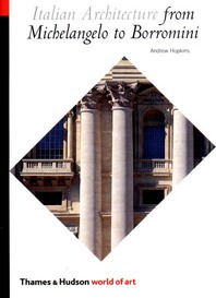 Italian Architecture from Michelangelo to Borromini Cover