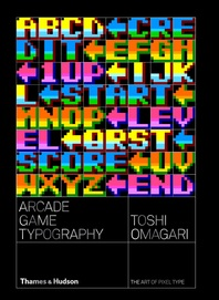Arcade Game Typography: The Art of Pixel Type Cover