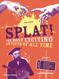 Splat!: The Most Exciting Artists of All Time Cover