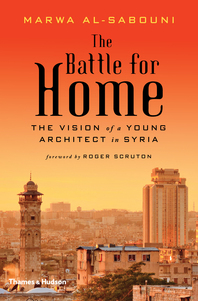 The Battle for Home: The Vision of a Young Architect in Syria Cover
