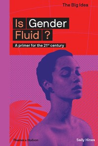 Is Gender Fluid?: A Primer for the 21st Century Cover