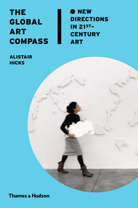 The Global Art Compass: New Directions in 21st Century Art Cover