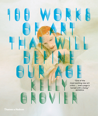 100 Works of Art That Will Define Our Age Cover