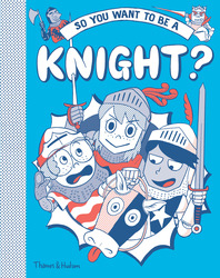 So You Want to Be a Knight? Cover