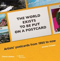 The World Exists to Be Put on a Postcard: Artists' postcards from 1960 to now Cover