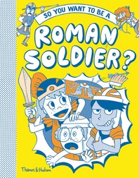 So You Want to be a Roman Solider Cover