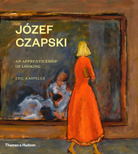 Józef Czapski: An Apprenticeship of Looking Cover