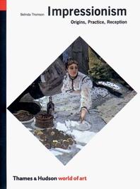 Impressionism: Origins, Practice, Reception Cover