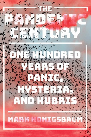 Cover of The Pandemic Century by Mark Honigsbaum