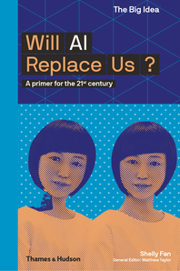 Will AI Replace Us: A Primer for the 21st Century Cover