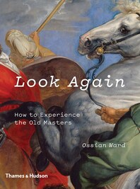 Look Again: How to Experience the Old Masters Cover