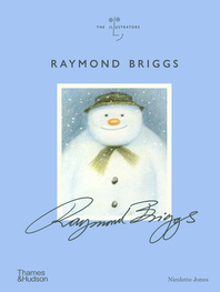 Raymond Briggs: The Illustrators Series Cover