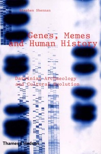 Genes, Memes, and Human History: Darwinian Archaeology and Cultural Evolution Cover