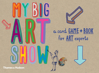 My Big Art Show: A Card Game + Book - Collect Paintings to Win Cover