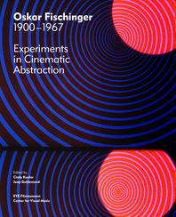 Oskar Fischinger: 1900-1967 Cover
