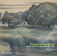 Places of the Mind: British Watercolor Landscapes 1850-1950 Cover