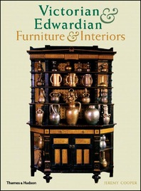 Victorian and Edwardian Furniture and Interiors: From the Gothic Art Revival to Art Nouveau Cover