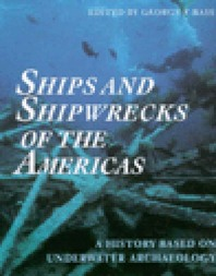 Ships and Shipwrecks of the Americas: A History Based on Underwater Archaeology Cover