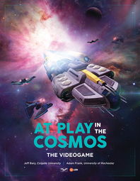 At Play in the Cosmos: The Videogame
