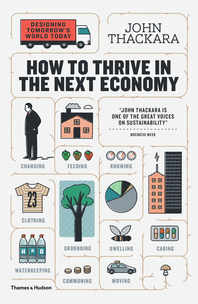 How to Thrive in the Next Economy: Designing Tomorrow's World Today Cover