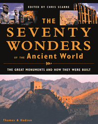 The Seventy Wonders of the Ancient World: The Great Monuments and How They Were Built Cover