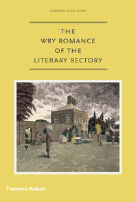 The Wry Romance of the Literary Rectory Cover