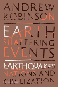 Earth-Shattering Events: Earthquakes, Nations, and Civilization Cover