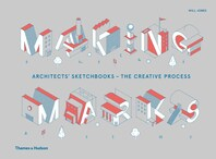 Making Marks: Architects' Sketchbooks?The Creative Process Cover