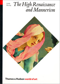 The High Renaissance and Mannerism: Italy, the North, and Spain, 1500-1600 Cover
