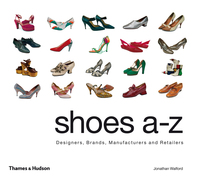 Shoes A-Z: Designers, Brands, Manufacturers and Retailers Cover